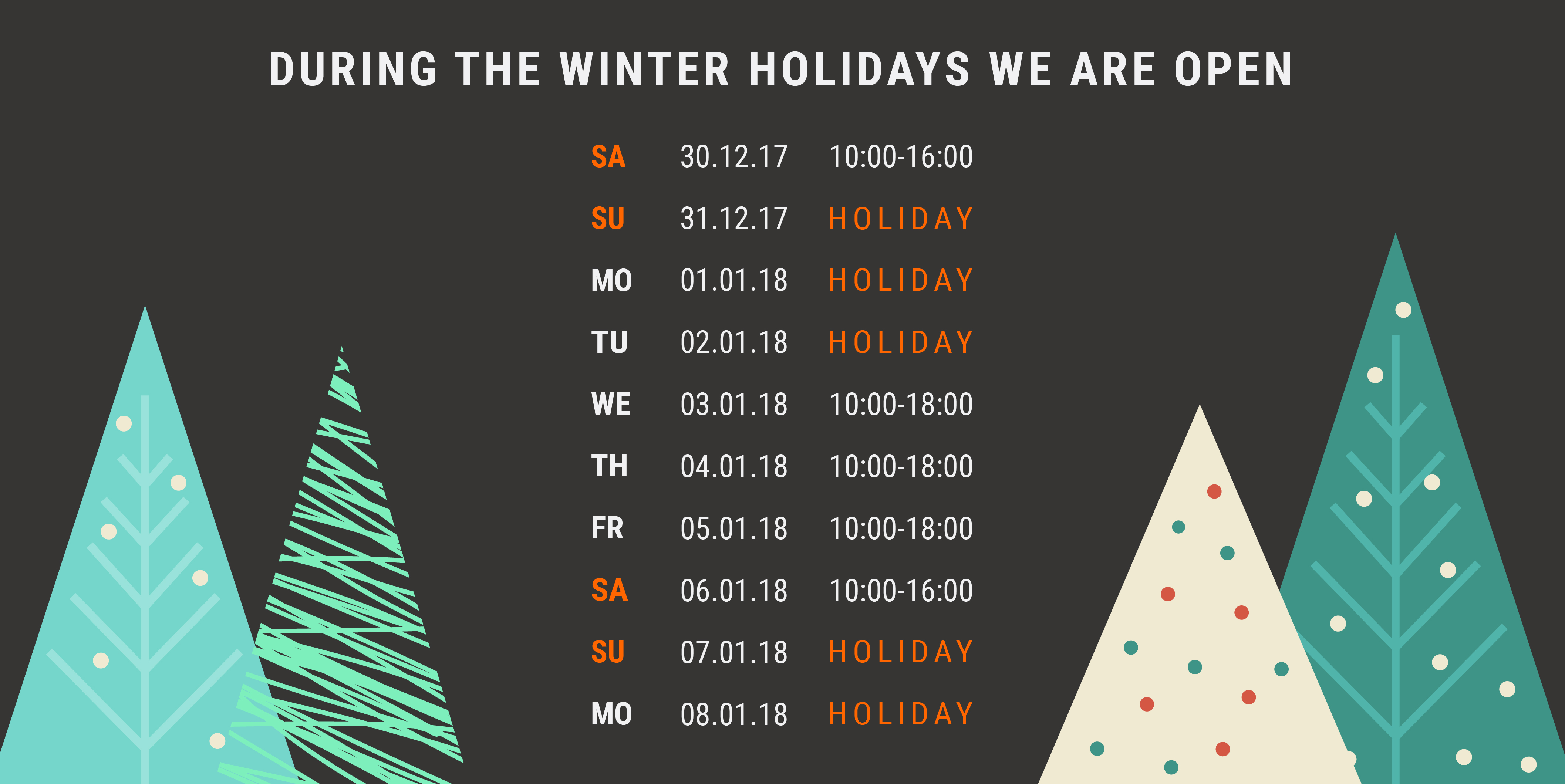 During the winter holidays we are open