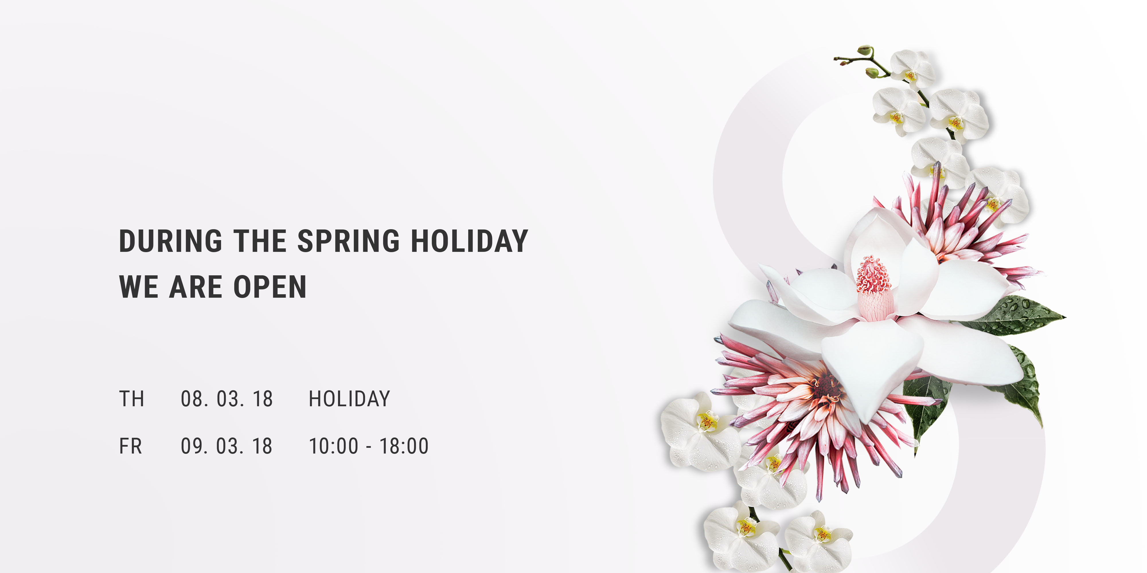 During the spring holidays we are open